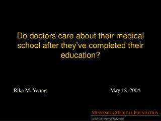 Do doctors care about their medical school after they've completed their education?