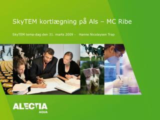 SkyTEM kortlægning på Als – MC Ribe SkyTEM tema-dag den 31. marts 2009 -   Hanne Nicolaysen Trap