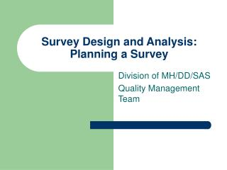 Survey Design and Analysis: Planning a Survey