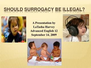 Should Surrogacy Be Illegal