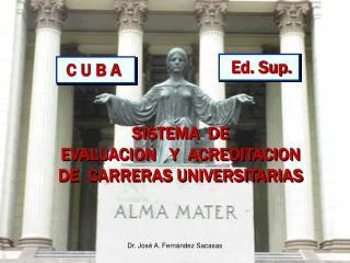 SISTEMA  DE   EVALUACION   Y  ACREDITACION  DE  CARRERAS UNIVERSITARIAS