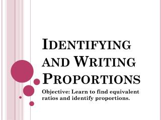Identifying and Writing Proportions