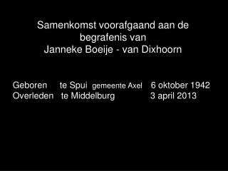 Samenkomst voorafgaand aan de  begrafenis van Janneke Boeije - van Dixhoorn