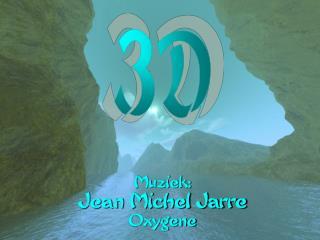 Muziek: Jean Michel Jarre Oxygene