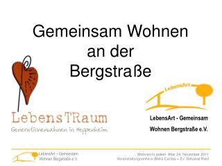 LebensArt - Gemeinsam  Wohnen Bergstra�e e.V.