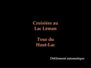 Croisière au Lac Léman Tour du Haut-Lac