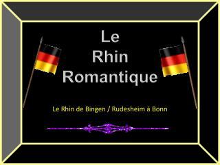 Le Rhin de Bingen / Rudesheim à Bonn