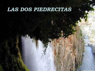 LAS DOS PIEDRECITAS