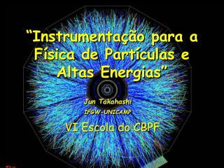 """""""Instrumentação para a Física de Partículas e Altas Energias"""""""