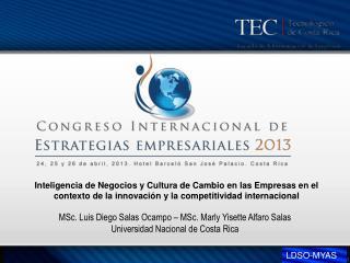 MSc. Luis Diego Salas Ocampo – MSc. Marly Yisette Alfaro Salas Universidad Nacional de Costa Rica