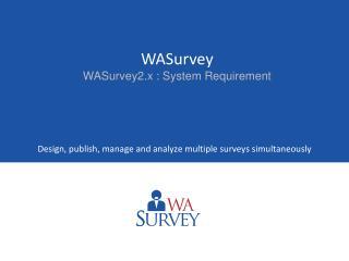 Design, publish, manage and analyze multiple surveys simultaneously