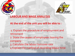 LABOUR AND WAGE ANALYSIS At the end of the unit you will be able to :