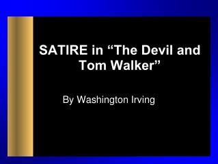 SATIRE in �The Devil and Tom Walker�