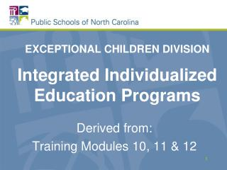 EXCEPTIONAL CHILDREN DIVISION Integrated Individualized Education Programs