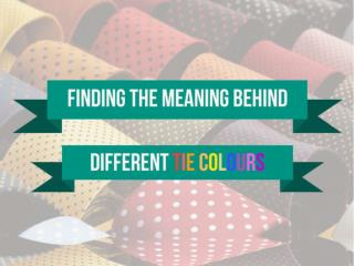 Finding The Meaning Behind Different Tie Colours