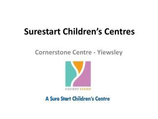 Surestart Children s Centres