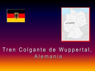 Tren Colgante de Wuppertal,  Alemania