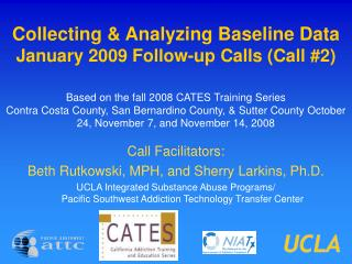 Collecting  Analyzing Baseline Data January 2009 Follow-up Calls Call 2