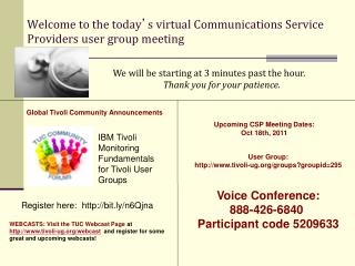 Welcome to the today � s virtual Communications Service Providers user group meeting