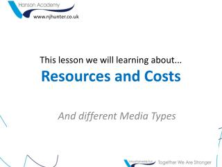 This lesson we will learning about... Resources and Costs
