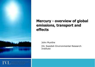 Mercury - overview of global emissions, transport and effects