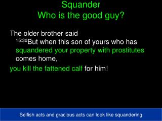 Squander Who is the good guy?