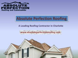 Roofing Company in Charlotte - Absolute Perfection Roofing