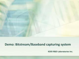 Demo: Bitstream/Baseband capturing system