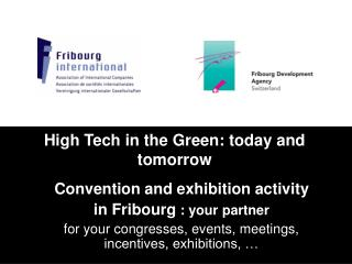 High Tech in the Green: today and tomorrow