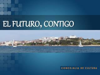 EL FUTURO ,  CONTIGO