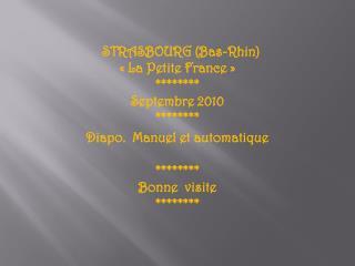 STRASBOURG (Bas-Rhin) «La Petite France» ******** Septembre 2010 ********
