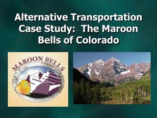 Alternative Transportation Case Study:  The Maroon Bells of Colorado