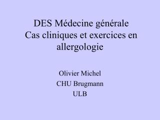 DES M�decine g�n�rale  Cas cliniques et exercices en allergologie