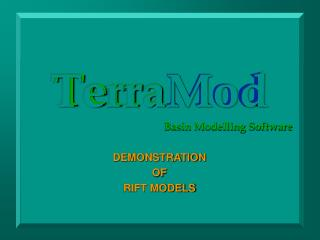 Terra Mod Basin Modelling Software DEMONSTRATION OF RIFT MODELS