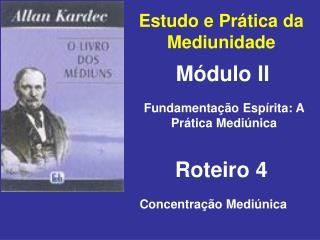 Estudo e Prática da Mediunidade