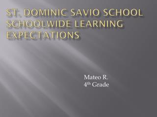 St. Dominic Savio School  Schoolwide  Learning   Expectations