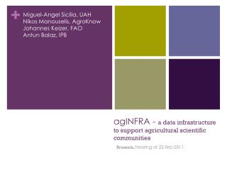 agINFRA  -  a data  infrastructure to support agricultural scientific communities