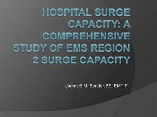 Hospital Surge Capacity: A Comprehensive Study of EMS Region  2 Surge Capacity