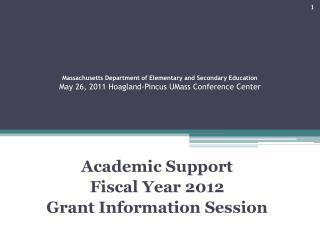 Academic Support  Fiscal Year 2012  Grant Information Session