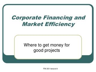 Corporate Financing and Market Efficiency