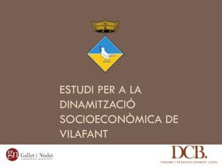Estudi  per a la  dinamització socioeconòmica  de  vilafant