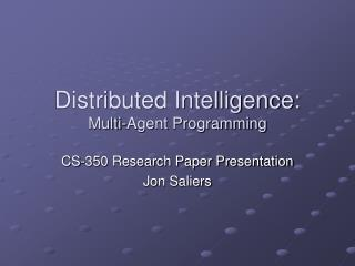 Distributed Intelligence: Multi-Agent Programming