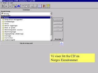 Vi viser litt fra CD'en  Norges Eiendommer