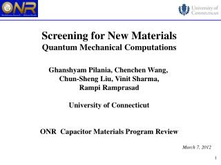 Screening for New Materials Quantum Mechanical Computations Ghanshyam Pilania, Chenchen Wang,