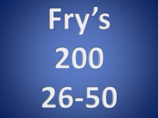 Fry's 200 26-50