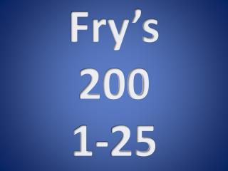 Fry's 200 1-25