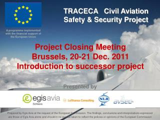 Project Closing Meeting Brussels, 20-21 Dec. 2011 Introduction to successor project