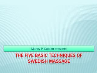 The five basic techniques of Swedish massage