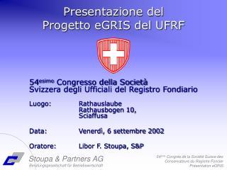 Presentazione del Progetto eGRIS del UFRF