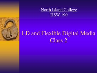LD and Flexible Digital Media Class 2